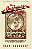 img - for The Gashouse Gang: How Dizzy Dean, Leo Durocher, Branch Rickey, Pepper Martin, and Their Colorful, Come-from-Behind Ball Club Won the World Series and America s Heart During the Great Depression book / textbook / text book