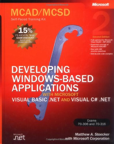 Mcad/Mcsd Self-Paced Training Kit: Developing Windows®-Based Applications With Microsoft® Visual Basic® .Net And Microsoft Visual C#® .Net, Second Ed: ... C#(R) .Net, Second Ed (Pro-Certification)