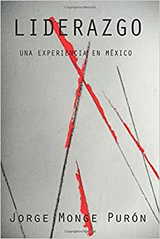 LIDERAZGO: Una Experiencia En Mexico (Black & White) (Spanish Edition)