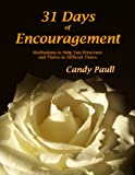 img - for 31 Days of Encouragement: Meditations to Help You Persevere and Thrive in Difficult Times (31 Days Series) book / textbook / text book