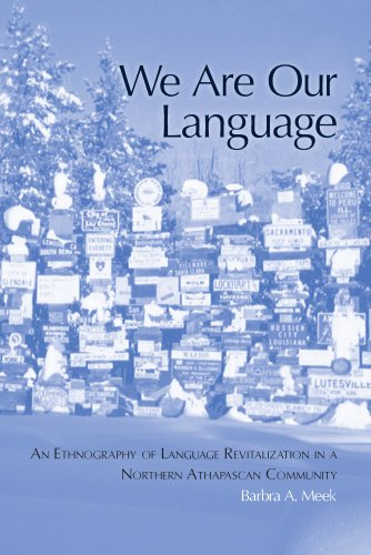 We Are Our Language: An Ethnography of Language Revitalization in a Northern Athabaskan Community (First Peoples: New Di