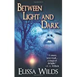 Between Light and Dark ~ Elissa Wilds