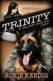 img - for Trinity: Military War Dog (A Breed Apart) by Kendig, Ronie (2012) book / textbook / text book