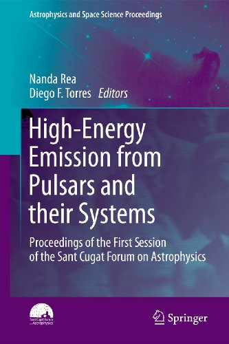 High-Energy Emission From Pulsars And Their Systems: Proceedings Of The First Session Of The Sant Cugat Forum On Astrophysics (Astrophysics And Space Science Proceedings)