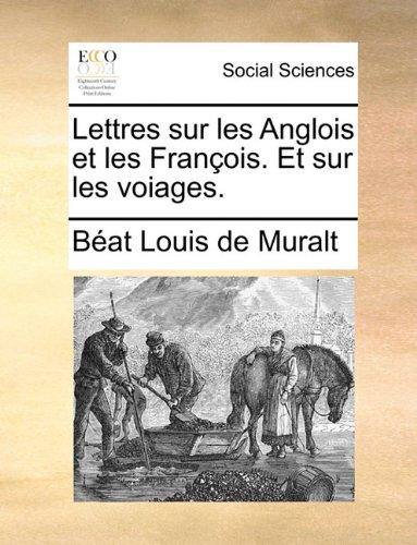 Lettres sur les Anglois et les François. Et sur les voiages.