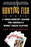 img - for Hunting Fish: A Cross-Country Search for America's Worst Poker Players book / textbook / text book