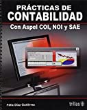 img - for Practicas de contabilidad con Aspel Coi, Noi, y Sae / Accounting practices with Aspel Coi, Noi, and Sae (Spanish Edition) book / textbook / text book