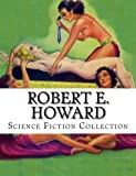 Robert E. Howard,  Science Fiction Collection