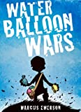 img - for Water Balloon Wars (A funny adventure for children ages 9-12) book / textbook / text book