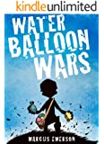 Water Balloon Wars (A funny adventure for children ages 9-12)