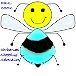 Pete the Bee and the Christmas Shopping Adventure: Pete the Bee Stories, Book 13 | Paul Cook