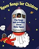 Space Songs for Children: Fun Songs and Activities About Outer Space