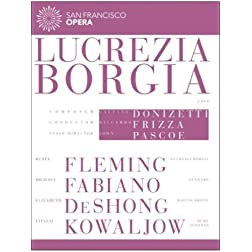 Donizetti: Lucrezia Borgia (Featuring the San Francisco Opera)
