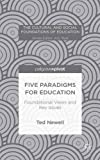 img - for Five Paradigms for Education: Foundational Views and Key Issues (The Cultural and Social Foundations of Education) book / textbook / text book