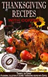 Thanksgiving Recipes - A Seasonal Collection of Gourmet Thanksgiving Recipes, Turkey Tips and Thanksgiving Snacks - 'Thankful for Coffee'