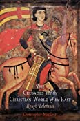 The Crusades and the Christian World of the East: Rough Tolerance Middle Ages Series: Amazon.co.uk: Christopher MacEvitt: Books