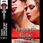 Daring Katie: First Time Lesbian Sex   Nora Walker