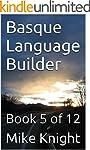 Basque Language Builder: Book 5 of 12...