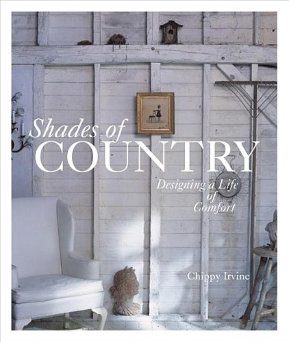 Shades of Country: Designing a Life of Comfort - Taunton Press - 1561588164 - ISBN:1561588164