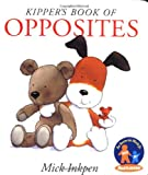 Kipper's Book of Opposites (015202297X) by Inkpen, Mick