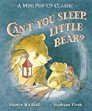 Can't You Sleep, Little Bear? (Mini Pop Up Classic) Martin Waddell