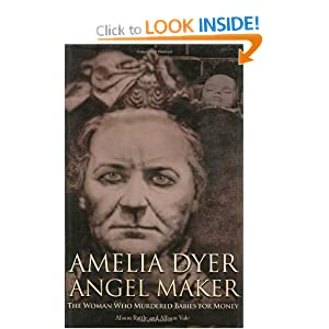Amelia Dyer Angel Maker The Woman Who Murdered Babies