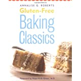 Gluten-Free Baking Classics: 100 Recipes for the Breads, Pastries, and Pizzas You Really Love to Eat!by Annalise G. Roberts