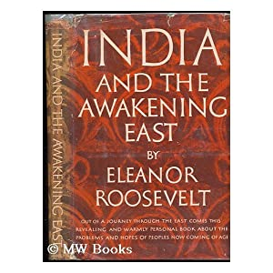 India And The Awakening East, Roosevelt, Eleanor