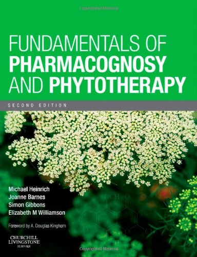 Fundamentals of Pharmacognosy and Phytotherapy, 2e, by Michael Heinrich Dr rer nat habil MA(WSU) Dipl. Biol. FLS, Joanne Barnes BPharm PhD