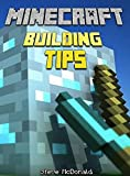 Minecraft: Minecraft Building Tips: Building Made Simple