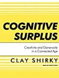img - for Cognitive Surplus: Creativity and Generosity in a Connected Age [Audiobook, MP3 Audio, Unabridged] [Audio CD] book / textbook / text book