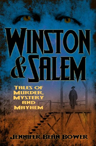 Jennifer Bean Bower - Winston & Salem: Tales of Murder, Mystery and Mayhem (English Edition)