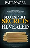 SEO Expert Secrets:: SEO Expert Strategies to Rank Higher for highly searched keywords that get floods of traffic. SEO tactics to rank higher for the really tough, high competition ke