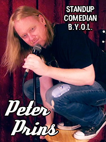 Peter Prins: Standup Comedian B.Y.O.L.