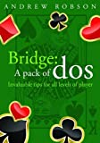 Bridge: A Pack of Dos & Dont's (0955781892) by Robson, Andrew