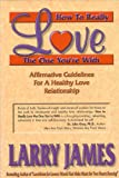 How to Really Love the One You're With: Affirmative Guidelines For A Healthy Love Relationship