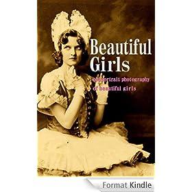 Beautiful Girls (Historical portrait photo book) (English Edition)