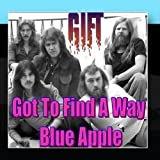 Got To Find A Way / Blue Apple (GIFT) by Gift (2011-01-26?