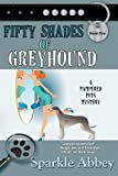 Fifty Shades of Greyhound (The Pampered Pets Mystery Series)