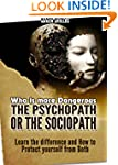 Psychopath: Who Is More Dangerous-the...