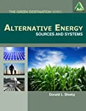 Donald Steeby Alternative Energy: Sources and Systems (Green Destination)