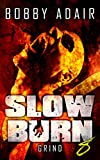 Slow Burn: Grind, Book 8 (Slow Burn Zombie Apocalypse Series)