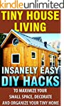 Tiny House Living: 30 Insanely Easy D...