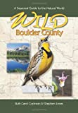 img - for Wild Boulder County: A Seasonal Guide to the Natural World (The Pruett Series) book / textbook / text book