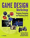 img - for Game Design Workshop: Designing, Prototyping, & Playtesting Games (Gama Network Series) book / textbook / text book