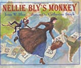 Nellie Bly's Monkey (0688126774) by Blos, Joan W.