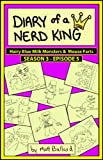img - for Diary of a Nerd King #3: Episode 5 - Hairy Blue Milk Monsters & Mouse Farts book / textbook / text book