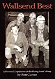 Ron Curran Wallsend Best: A Personal Experience of the Rising Sun Colliery
