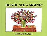 Do You See a Mouse? (0395722926) by Waber, Bernard