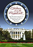img - for Advice from the Presidents: The Student's Guide to Reaching the Top in Business and Politics book / textbook / text book